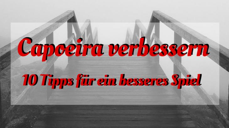 Capoeira verbessern - 10 Tipps