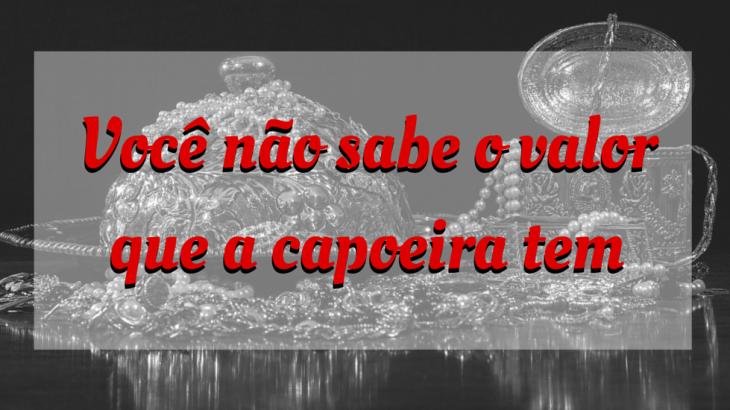Valor da Capoeira