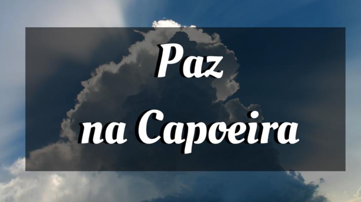 Paz na Capoeira